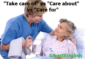 """""""Take care of"""" vs """"Care about"""" vs """"Care for"""""""